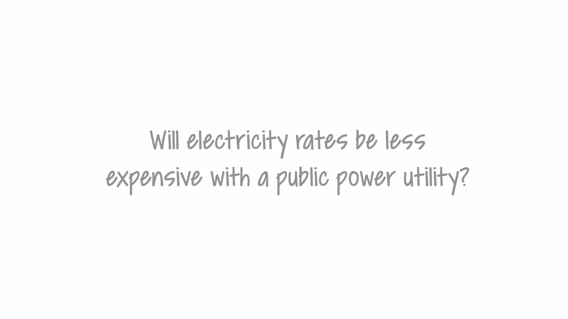 Will electricity rates be less expensive with a public power utility
